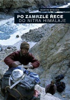 Obálka titulu Po zamrzlé řece do nitra Himaláje