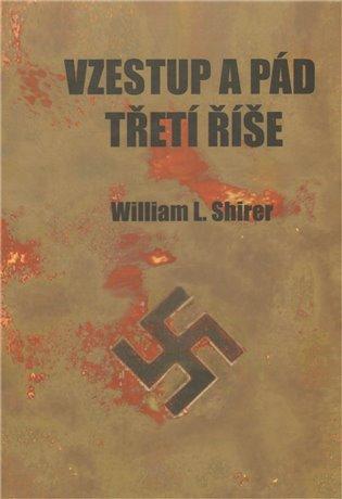 Vzestup a pád Třetí říše:Dějiny nacistického Německa - William L. Shirer   Booksquad.ink