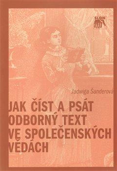Obálka titulu Jak číst a psát odborný text ve společenských vědách