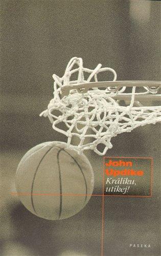 Králíku, utíkej! - John Updike | Booksquad.ink