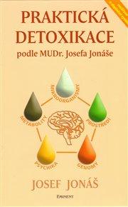 Praktická detoxikace podle MUDr. Josefa Jonáše