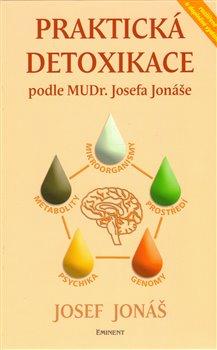 Obálka titulu Praktická detoxikace podle MUDr. Josefa Jonáše