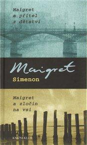 Maigret a přítel z dětství. Maigret a zločin na vsi