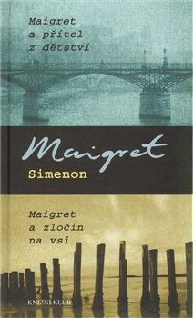 Obálka titulu Maigret a přítel z dětství. Maigret a zločin na vsi