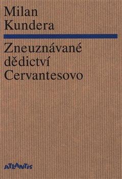 Obálka titulu Zneuznávané dědictví Cervantesovo
