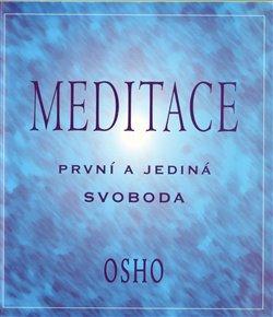 Obálka titulu Meditace: první a jediná svoboda