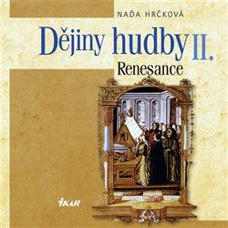 Obálka titulu Dějiny hudby II. - Renesance (+CD)