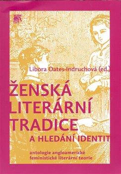 Obálka titulu Ženská literární tradice a hledání identit