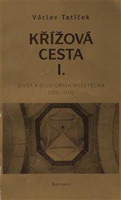 Křížová cesta I. - Život a dílo opata Božetěcha (1091 - 1117)