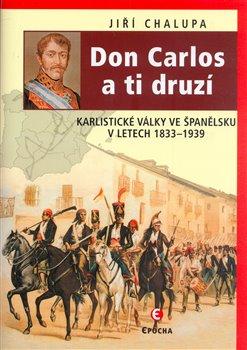 Obálka titulu Don Carlos a ti druzí