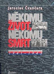 Někomu život, někomu smrt II. - Československý odboj a nacistická okupační moc 1941-1943