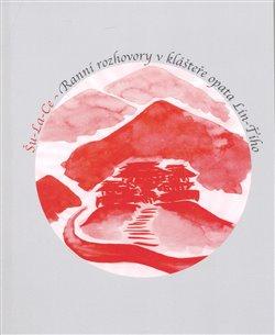Obálka titulu Ranní rozhovory v klášteře opata Lin-Ťiho