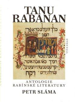 Tanu rabanan. Antologie rabínské literatury - Petr Sláma