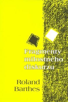 Obálka titulu Fragmenty milostného diskurzu