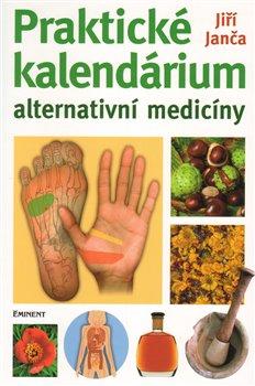 Obálka titulu Praktické kalendárium alternativní medicíny