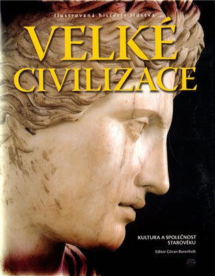 Velké civilizace - Goran Burenhult | Booksquad.ink