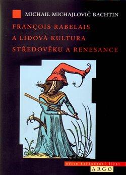 Obálka titulu Francois Rabelais a lidová kultura středověku a renesance