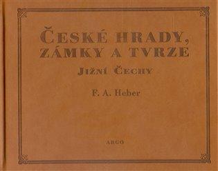 České hrady, zámky a tvrze III. - Jižní Čechy