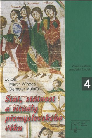 Stát, státnost a rituály přemyslovského věku - Demeter Malaťák, | Booksquad.ink