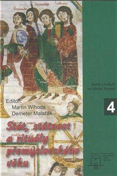 Obálka titulu Stát, státnost a rituály přemyslovského věku