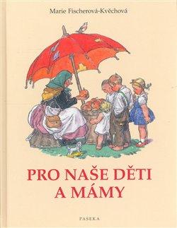 Obálka titulu Pro naše děti a mámy