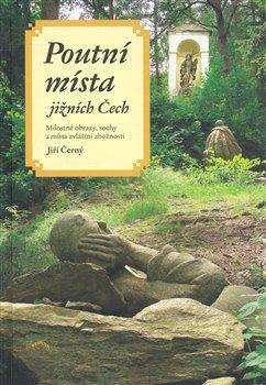 Obálka titulu Poutní místa jižních Čech
