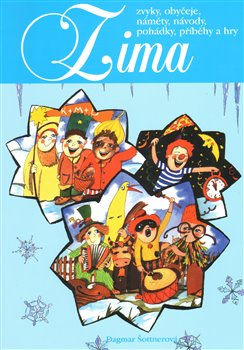 Obálka titulu Zima - zvyky, obyčeje, náměty, návody...
