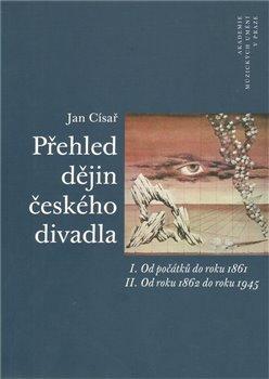 Obálka titulu Přehled dějin českého divadla I. a II.