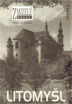 Obálka titulu Zmizelé Čechy-Litomyšl