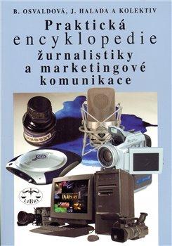 Obálka titulu Praktická encyklopedie žurnalistiky a marketingové komunikace