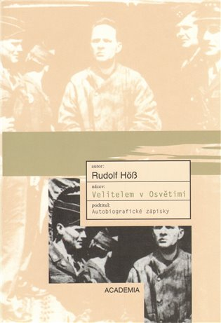 Velitelem v Osvětimi - Rudolf Höss | Booksquad.ink