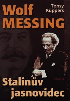 Obálka titulu Wolf Messing: Stalinův jasnovidec