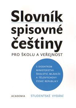 Obálka titulu Slovník spisovné češtiny pro školu a veřejnost - studentské vydání