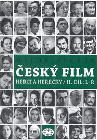 Český film. Herci a herečky /II.díl L-Ř