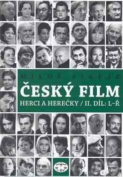 Obálka titulu Český film. Herci a herečky /II.díl L-Ř