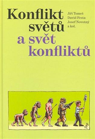 Konflikt světů a svět konfliktů - Jiří Tomeš | Booksquad.ink