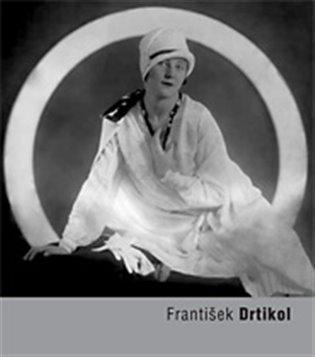 František Drtikol - František Drtikol | Booksquad.ink