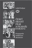 Obálka knihy Český hraný film a filmaři za protektorátu