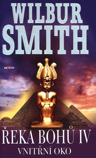 Řeka bohů IV - Vnitřní oko - Wilbur Smith | Booksquad.ink