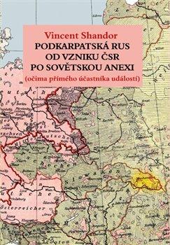 Obálka titulu Podkarpatská Rus od vzniku ČSR po sovětskou anexi