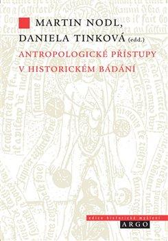 Obálka titulu Antropologické přístupy v historickém bádání