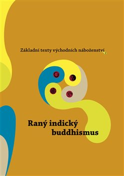 Obálka titulu Základní texty východních náboženství 2. : Raný indický buddhismus