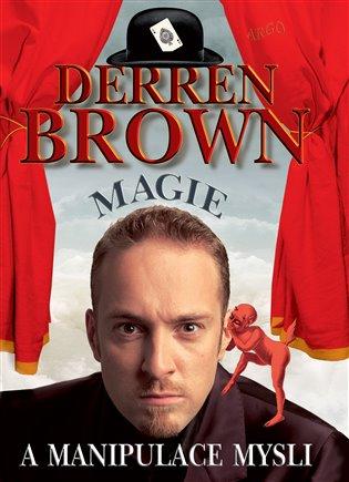 Magie a manipulace mysli - Derren Brown | Booksquad.ink