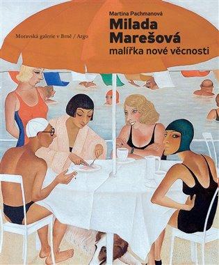 Milada Marešová - Malířka nové věcnosti