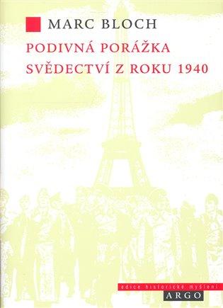 Podivná porážka - Svědectví z roku 1940