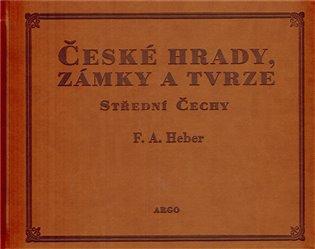 České hrady, zámky a tvrze IV. - Střední Čechy