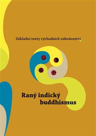 Raný indický buddhismus - Základní texty východních náboženství 2