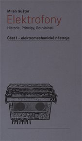 Elektrofony - Historie, Principy, Souvislosti
