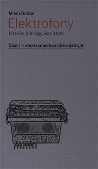 Obálka titulu Elektrofony - Historie, Principy, Souvislosti