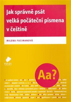 Obálka titulu Jak správně psát velká počáteční písmena v češtině